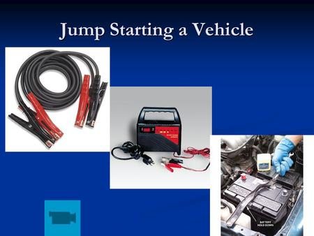 Jump Starting a Vehicle. Fluid Check Fluid Color.