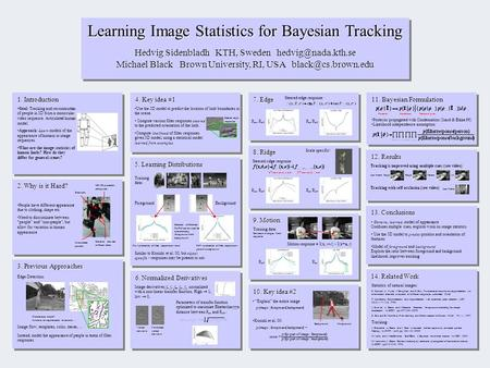 Learning Image Statistics for Bayesian Tracking Hedvig Sidenbladh KTH, Sweden Michael Black Brown University, RI, USA