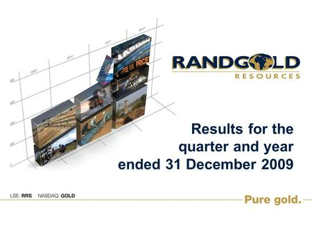 Results for the quarter and year ended 31 December 2009.