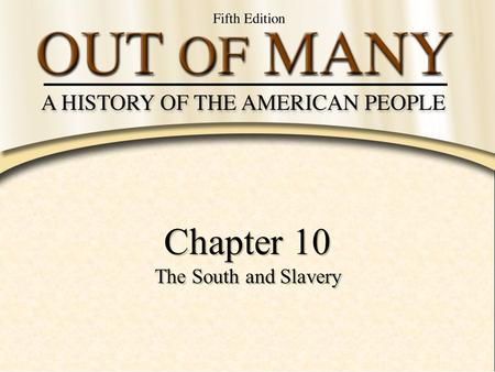 Chapter 10 The South and Slavery.