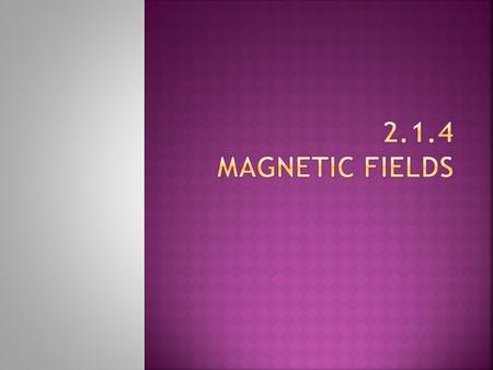 Definition : A magnetic field is a force field which surrounds either a magnet or a wire carrying an electric current and will act upon, without contact,