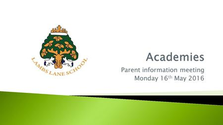 Parent information meeting Monday 16 th May 2016.