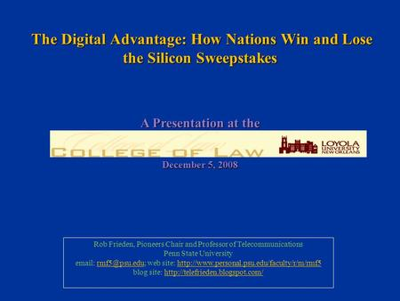 The Digital Advantage: How Nations Win and Lose the Silicon Sweepstakes The Digital Advantage: How Nations Win and Lose the Silicon Sweepstakes Rob Frieden,