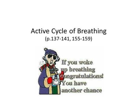 Active Cycle of Breathing (p , )