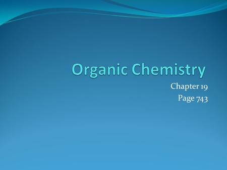 "Chapter 19 Page 743. Game Plan Day 1: Lesson 1 Hydrocarbons….Make ""booklet"" Day 2: Lesson 2: Functional Groups Lab: Esters Day 3: Practice naming alkanes,"
