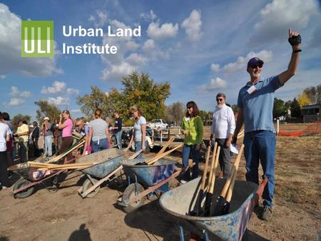 Urban Land Institute. ULI: Who We Are and How We Work Mission: To provide leadership in the responsible use of land and in creating and sustaining thriving.