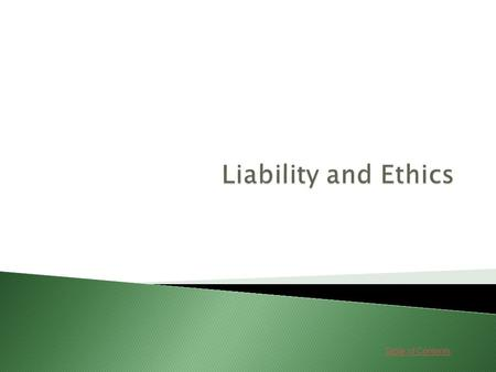 Table of Contents. Lessons 1. Reducing Liability Go Go 2. Ethics Go Go 3. Ethical Dilemmas Go Go.
