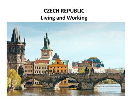 CZECH REPUBLIC Living and Working. Expat community 450 000 Italy3 800 USA5 700 United Kingdom5 800 Bulgaria10 000 Germany19 700 Poland19 800 Vietnam56.