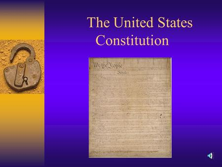 The United States Constitution Events Leading to the United States Constitution  When the US was fighting for its independence from Britain, it established.