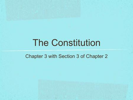 The Constitution Chapter 3 with Section 3 of Chapter 2.