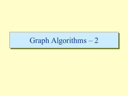 Graph Algorithms – 2. graphs-2 - 2 Parenthesis Theorem Theorem 22.7 For all u, v, exactly one of the following holds: 1. d[u] < f [u] < d[v] < f [v] or.