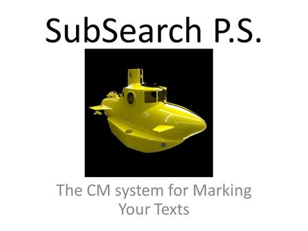 The CM system for Marking Your Texts