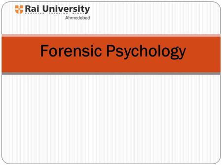 Forensic Psychology. History of Forensic Psychology American psychologists at turn of 20 th C. relatively disinterested in applying research topics to.