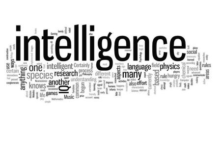 How would you define intelligence? Intelligence is an ability to understand. In trying to define intelligence, psychologists have used two different approaches: