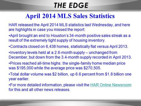 April 2014 MLS Sales Statistics HAR released the April 2014 MLS statistics last Wednesday, and here are highlights in case you missed the report: April.