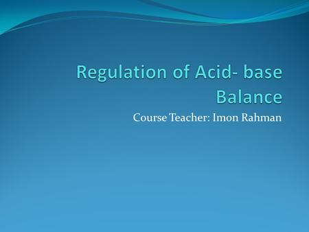 Regulation of Acid- base Balance