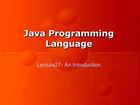 Java Programming Language Lecture27- An Introduction.