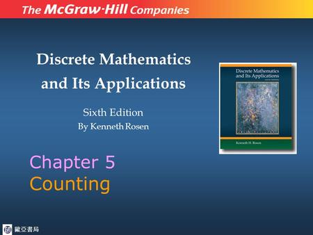 Discrete Mathematics and Its Applications Sixth Edition By Kenneth Rosen Chapter 5 Counting 歐亞書局.