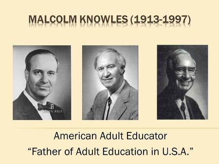 "American Adult Educator ""Father of Adult Education in U.S.A."""