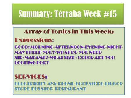 Summary: Térraba Week #15. At the Shopping Center Shoestore I'd like … What size? Women's Clothing Good morning. I'm looking for … I'm sorry but we don't.