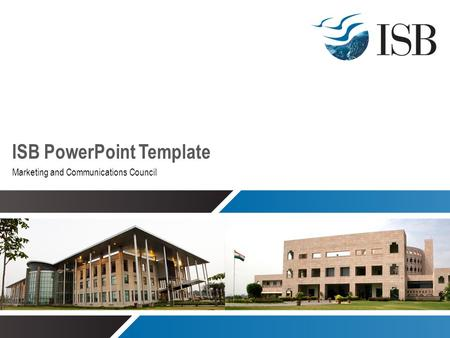 ISB PowerPoint Template Marketing and Communications Council.