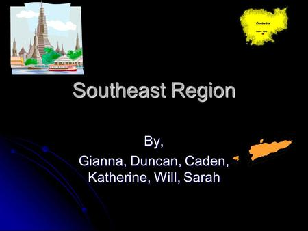 Southeast Region By, Gianna, Duncan, Caden, Katherine, Will, Sarah.