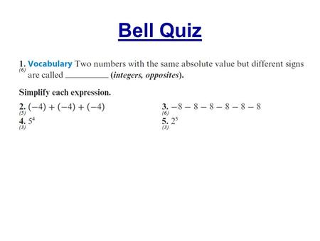 Bell Quiz. Objectives Multiply and Divide signed numbers. Discuss the properties of real numbers that apply specifically to multiplication. Explain the.