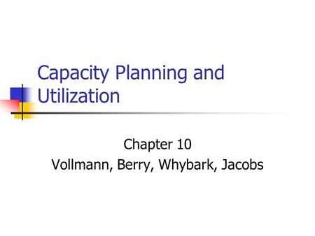 Capacity Planning and Utilization
