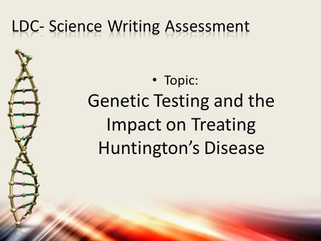 Topic: Genetic Testing and the Impact on Treating Huntington's Disease.