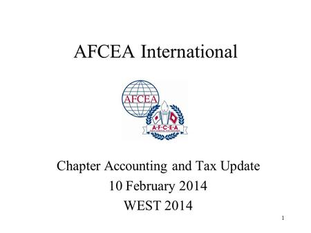 1 AFCEA International Chapter Accounting and Tax Update 10 February 2014 WEST 2014.