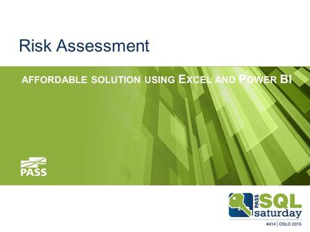 Risk Assessment AFFORDABLE SOLUTION USING E XCEL AND P OWER BI.