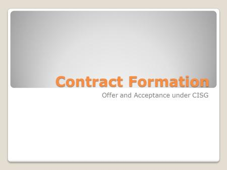 Contract Formation Offer and Acceptance under CISG.
