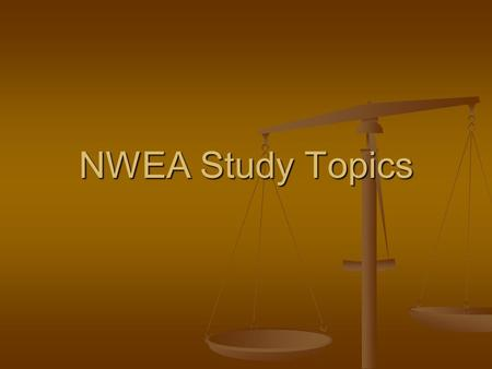 NWEA Study Topics. Physical Science States of matter: Solid, Liquid, gas, plasma States of matter: Solid, Liquid, gas, plasma Molecular Motion Molecular.