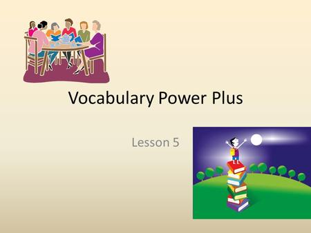 Vocabulary Power Plus Lesson 5. Bizarre The bizarre behavior of the animals signaled that something was wrong.