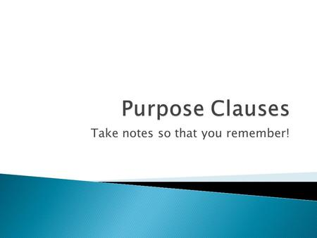 Take notes so that you remember!.  Independent ◦ Hortatory ◦ Jussive  Dependent ◦ Purpose.