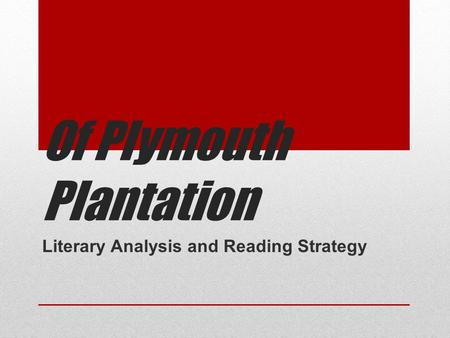 Of Plymouth Plantation Literary Analysis and Reading Strategy.