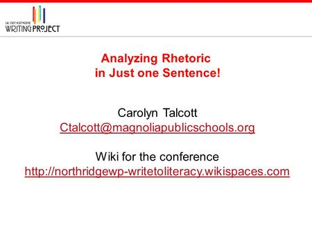 Analyzing Rhetoric in Just one Sentence! Carolyn Talcott Wiki for the conference