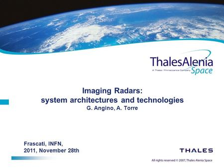 Imaging Radars: system architectures and technologies G. Angino, A. Torre Frascati, INFN, 2011, November 28th.