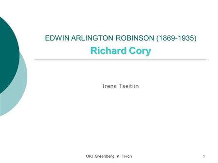 explication of edwin arlington robinson s robert cory Analysis of richard cory essays in both edwin arlington robinson and paul simon's versions of the poem richard cory the author investigates the supposedly anonymous surfaces of life in a peculiar and rather cryptic manner these men both describe through the use of one man, richard.