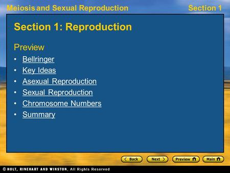 Meiosis and Sexual ReproductionSection 1 Section 1: Reproduction Preview Bellringer Key Ideas Asexual Reproduction Sexual Reproduction Chromosome Numbers.