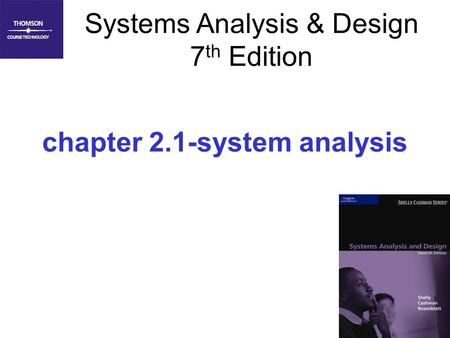 1 Systems Analysis & Design 7 th Edition chapter 2.1-system analysis.