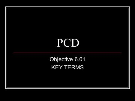 PCD Objective 6.01 KEY TERMS. pertussis (whooping cough) An infectious bacterial disease that causes violent coughing spasms followed by sharp, shrill.