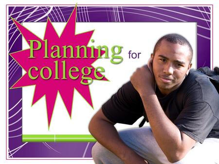 1 Planning college Planning college for. Senior Interviews  Between September 21 st and 28 th  You were given an appointment and you are expected to.