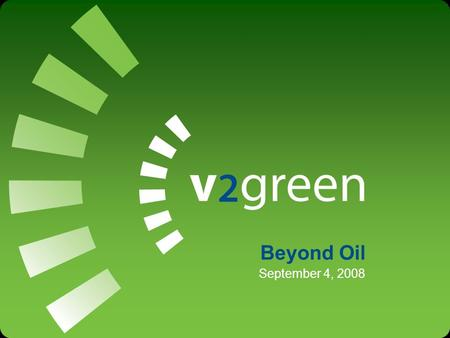 September 4, 2008 Beyond Oil. CONFIDENTIAL2 Building 'smart grid' technology to control the flow of electricity between the grid and plug-in vehicles.