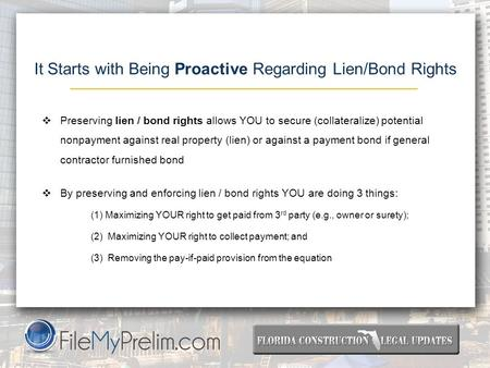 It Starts with Being Proactive Regarding Lien/Bond Rights   Preserving lien / bond rights allows YOU to secure (collateralize) potential nonpayment against.