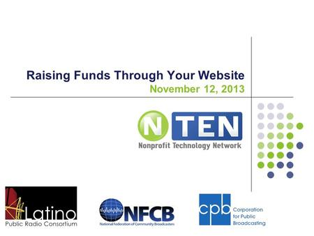 Raising Funds Through Your Website November 12, 2013.