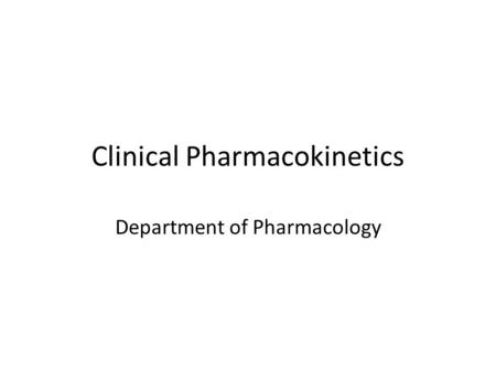 Clinical Pharmacokinetics Department of Pharmacology.