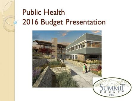 Public Health 2016 Budget Presentation. Public Health – What We Do 2016 Proposed - $5,029,490 A 2.62% increase over 2015 Budget of $ 4,901,110 The mission.