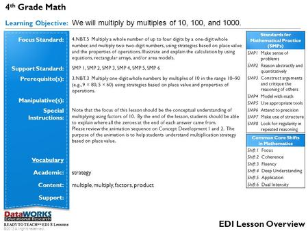 4 th Grade Math Learning Objective: We will multiply by multiples of 10, 100, and 1000. READY TO TEACH SM EDI ® Lessons ©2013 All rights reserved. EDI.