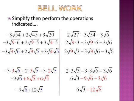  Simplify then perform the operations indicated….